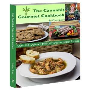 The Cannabis Gourmet Cookbook - over 120 Marijuana Recipes